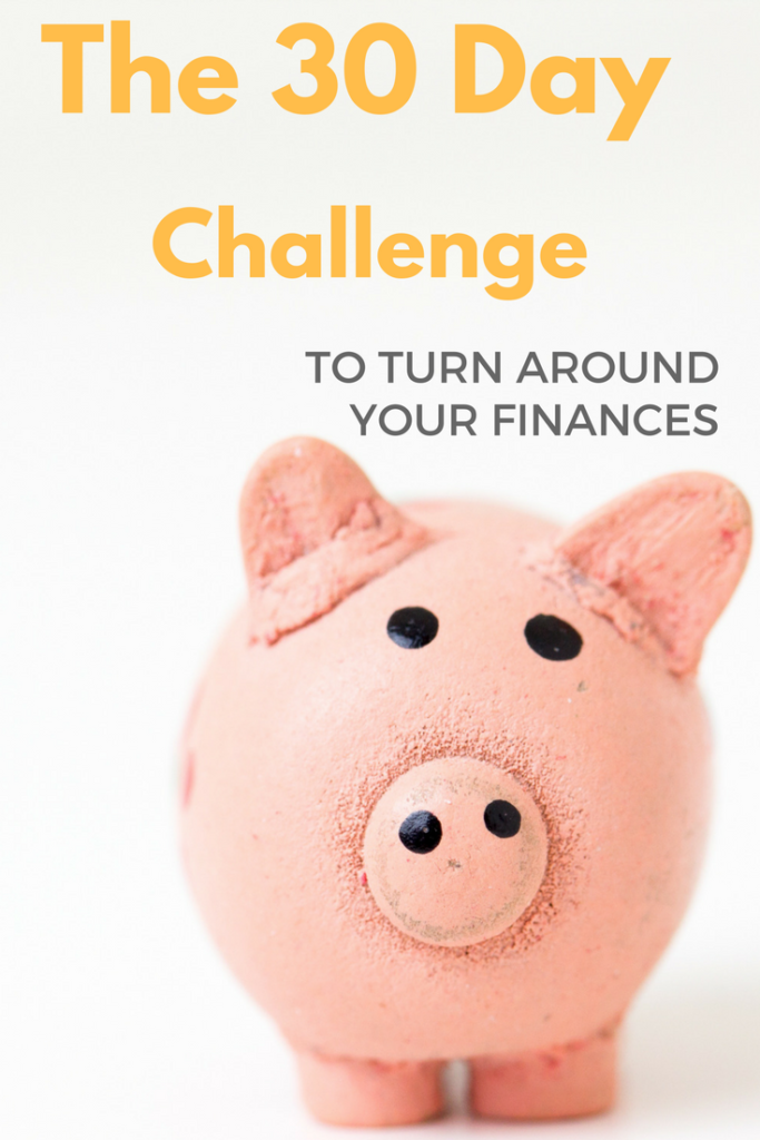 The 30 Day Challenge To Turn Around Your Finances